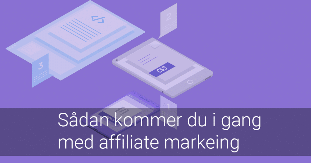 Sådan kommer du i gang med affiliate marketing