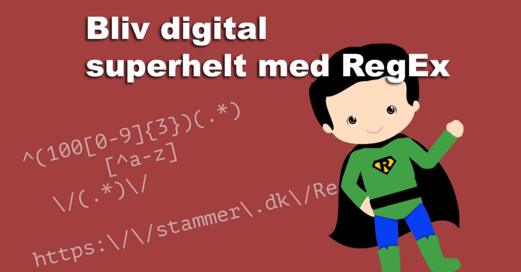 Bliv digital superhelt med RegEx